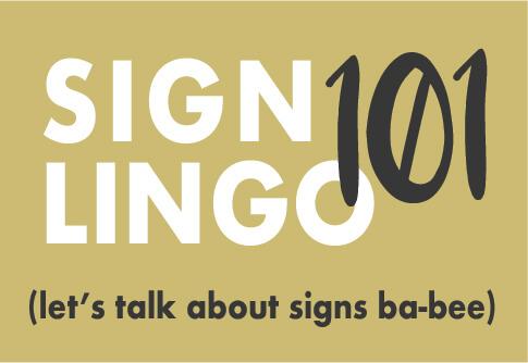 Sign Lingo 101
